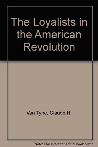 9780879281281: The Loyalists in the American Revolution