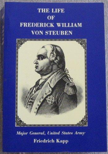 Life of Frederick William Von Steuben: Kapp, Friedrich
