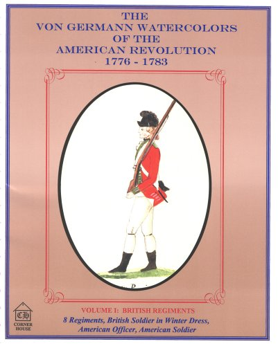 9780879281366: Von Germann Watercolors of the American Revolution-British Regiments (British Regiments, Volume 1)