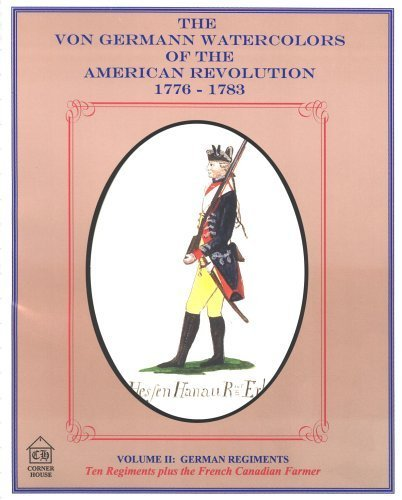 9780879281373: von Germann Watercolors of the American Revolution-German Regiments (German Regiments, Volume II)