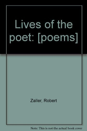 Lives of the poet: [poems] (0879290447) by Robert Zaller