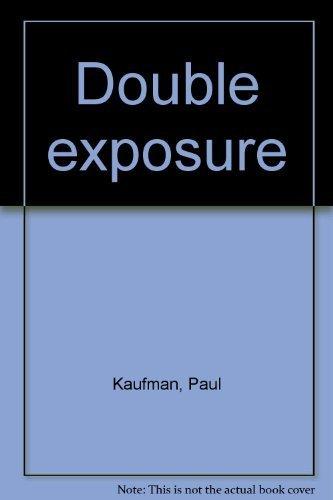 Double Exposure: Kaufman, Paul and