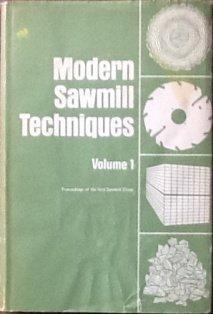 Modern Sawmill Techniques: White, Vernon S.