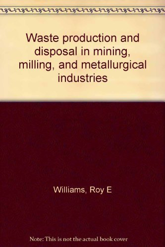 9780879300357: Waste production and disposal in mining, milling, and metallurgical industries (A World mining book)