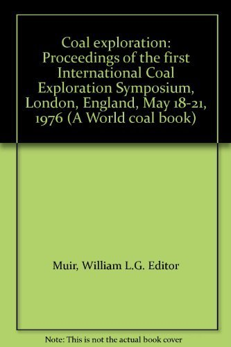 Coal exploration: Proceedings of the first International Coal Exploration Symposium, London, ...