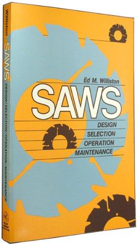 9780879300739: Saws: Design, Selection, Operation, Maintenance