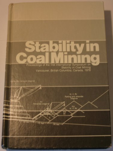 Stability in coal mining: Proceedings of the First International Symposium on Stability in Coal ...