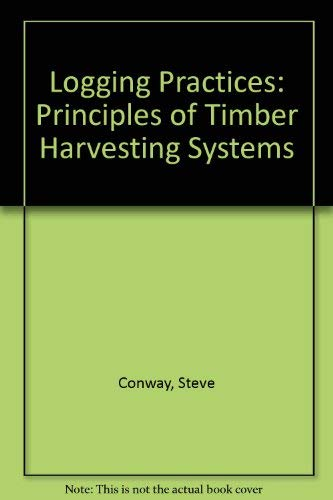 9780879301439: Logging Practices: Principles of Timber Harvesting Systems