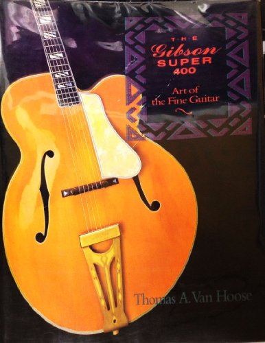 9780879302306: The Gibson Super 400: Art of the Fine Guitar
