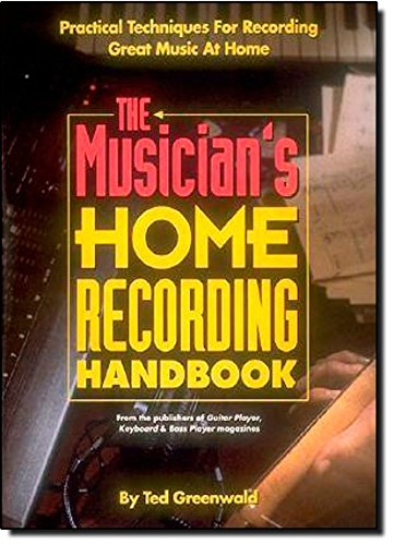The Musician's Home Recording Handbook (Reference): Greenwald, Ted