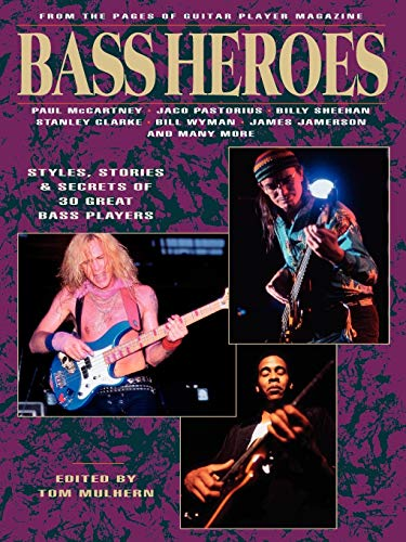 9780879302740: Bass Heroes: Styles, Stories and Secrets of 30 Great Bass Players: From the Pages of Guitar Player Magazine