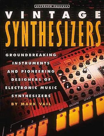 9780879302757: Vintage Synthesizers: Groundbreaking Instruments and Pioneering Designers of Electronic Music Synthesizers