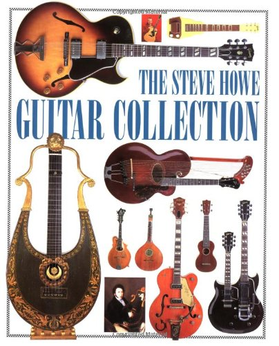 The Steve Howe Guitar Collection (0879302909) by Steve Howe; Tony Bacon