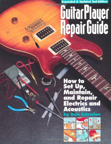 9780879302917: Guitar Play Repair Guide: How to Set Up, Maintain and Repair Electrics and Acoustics