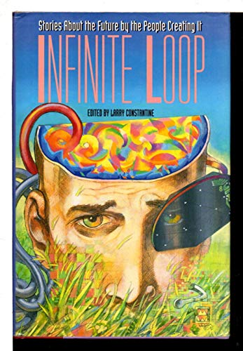 9780879302986: Infinite Loop: Stories About the Future by the People Creating It : Software Development's Own Anthology of Science Fiction (Software Development Bo)