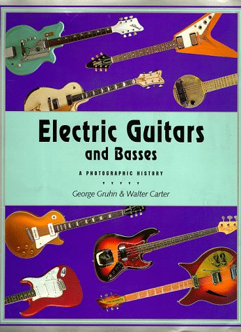 9780879303280: Electric Guitars and Basses: A Photographic History