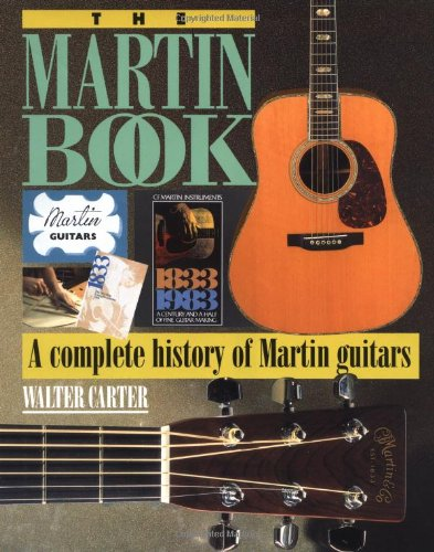 9780879303549: The Martin Book: A Complete History of Martin Guitars