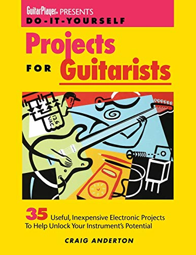 9780879303594: Do-It-Yourself Projects for Guitarists: 35 Useful, Inexpensive Projects That Help You Unlock Your Instrument's Potential