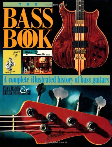 9780879303686: The Bass Book: A Complete Illustrated History of Bass Guitars