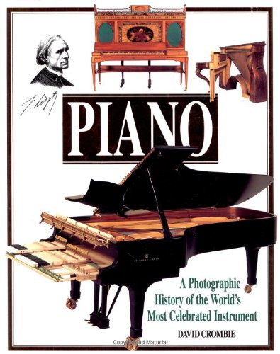 9780879303723: Piano: A Photographic History of the World's Most Celebrated Instrument
