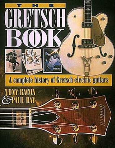 9780879304089: The Gretsch Book - A Complete History of Gretsch Electric Guitars