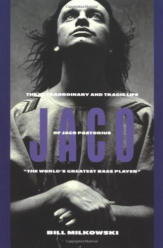 "9780879304263: Jaco: The Extraordinary and Tragic Life of Jaco Pastorius : ""the World's Greatest Bass Player"""