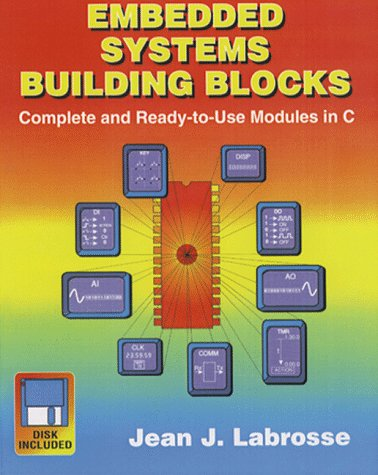 9780879304409: Embedded Systems Building Blocks: Complete and Ready-To-Use Modules in C/Book and Disk