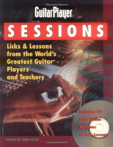 9780879305031: Guitar Player Sessions : Licks & Lessons from the World's Greatest Guitar Players and Teachers