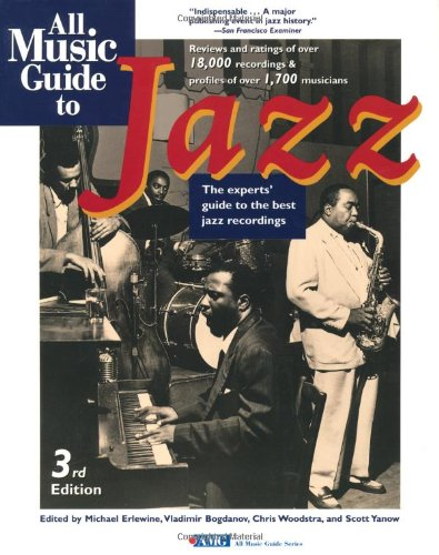 9780879305307: All Music Guide to Jazz: The Experts' Guide to the Best Jazz Recordings (All Music Guide to Jazz, 3rd ed)