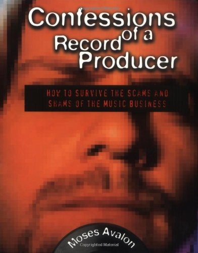 9780879305321: Confessions of a Record Producer: How to Survive the Scams and Shams of the Music Business