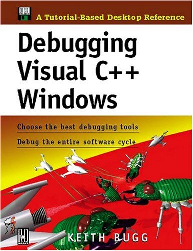 9780879305451: Debugging Visual C++ Windows: Choose the Best Debugging Tools/Debug the Entire Software Cycle with Disk