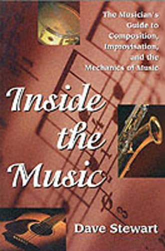 9780879305710: Inside the Music the Musicians Guide to Composition Improvisation and the Mechanics of Music