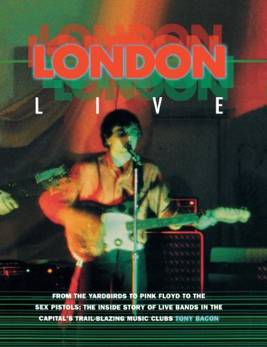 London Live: From the Yardbirds to Pink: Bacon, Tony