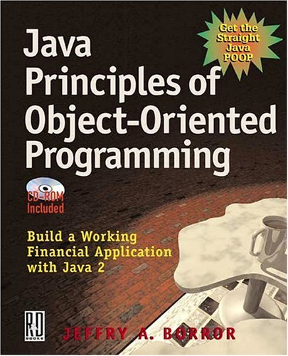 Java Principles of Object Oriented Programming: Jeffry A. Borror;