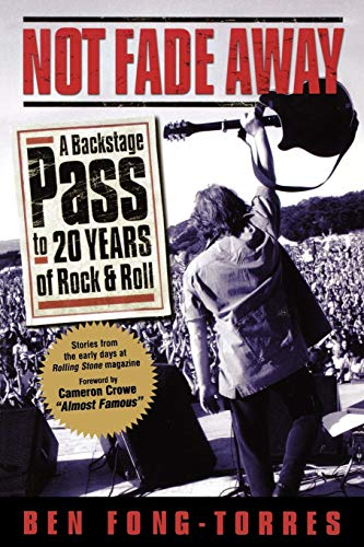 9780879305901: Not Fade Away: A Backstage Pass to 20 Years of Rock & Roll