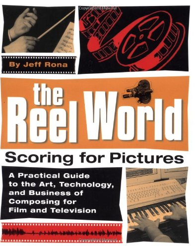 9780879305918: The Reel World: Scoring for Pictures