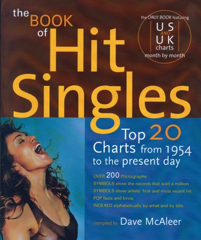 9780879305963: The Book of Hit Singles: Top 20 Charts from 1954 to the Present Day (3rd Ed)