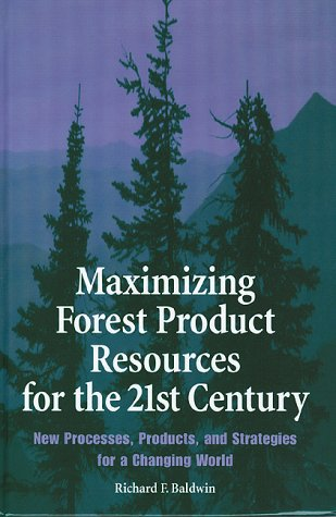 9780879305994: Maximizing Forest Product Resources for the 21st Century