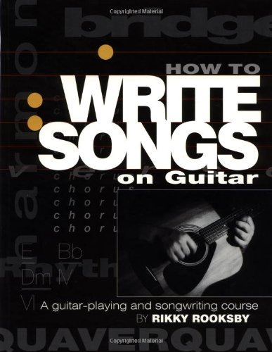 9780879306113: How to Write Songs on Guitar: A Guitar Playing and Song Writing Course