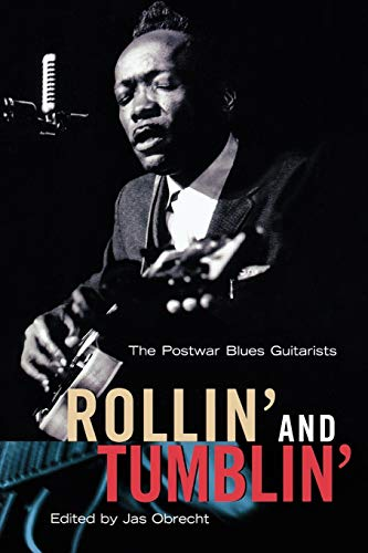 9780879306137: Rollin' and Tumblin': The Postwar Blues Guitarists