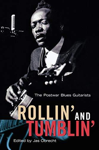 9780879306137: Rollin' and Tumblin' : The Postwar Blues Guitarists
