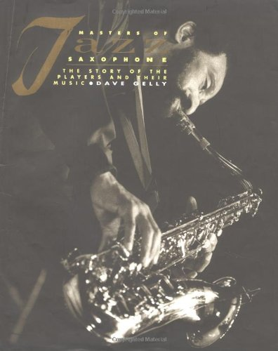9780879306229: Masters of Jazz Saxophone: The Story of the Players and Their Music
