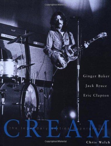 9780879306243: Cream: Eric Clapton, Jack Gruce and Ginger Baker -- The Legendary 60's Supergroup