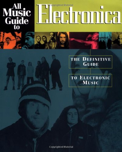 9780879306281: All Music Guide to Electronica: The Definitive Guide to Electronic Music