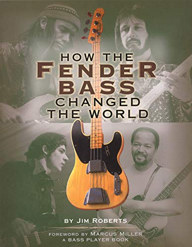 9780879306304: How the Fender Bass Changed the World: By Jim Roberts