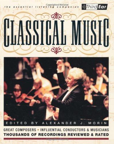 9780879306380: Classical Music: Third Ear - The Essential Listening Companion