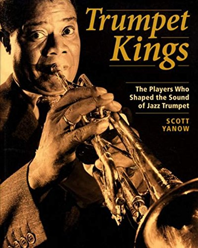 9780879306403: Trumpet Kings: The Players Who Shaped the Sound of Jazz Trumpet