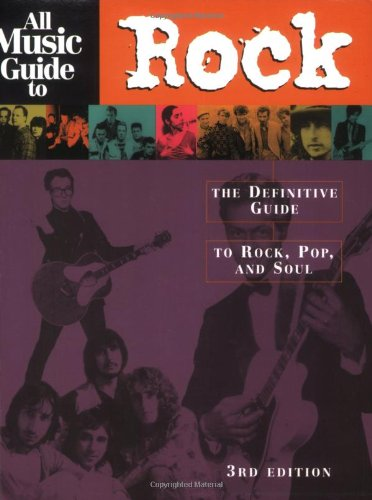 9780879306533: All Music Guide to Rock: The Definitive Guide to Rock, Pop, and Soul (3rd Edition)