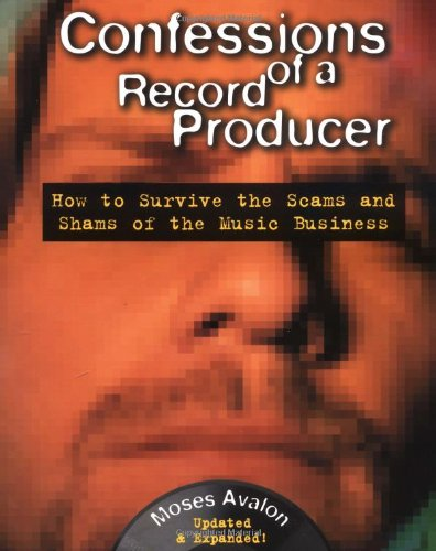 9780879306601: Confessions of a Record Producer: How to Survive the Scams and Shams of the Music Business