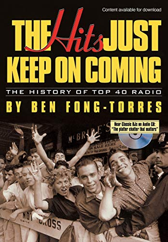 9780879306649: The Hits Just Keep on Coming: The History of Top 40 Radio